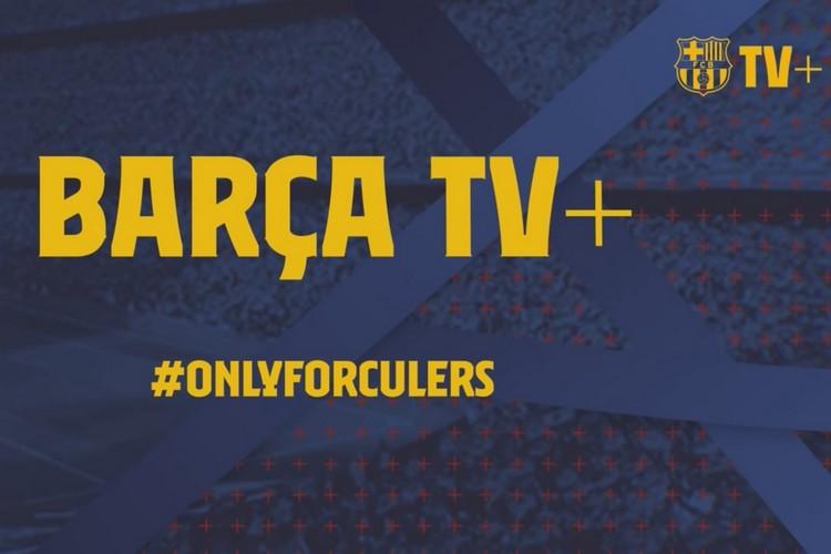 巴塞罗那足球俱乐部推出其在线流媒体服务Barca TV +